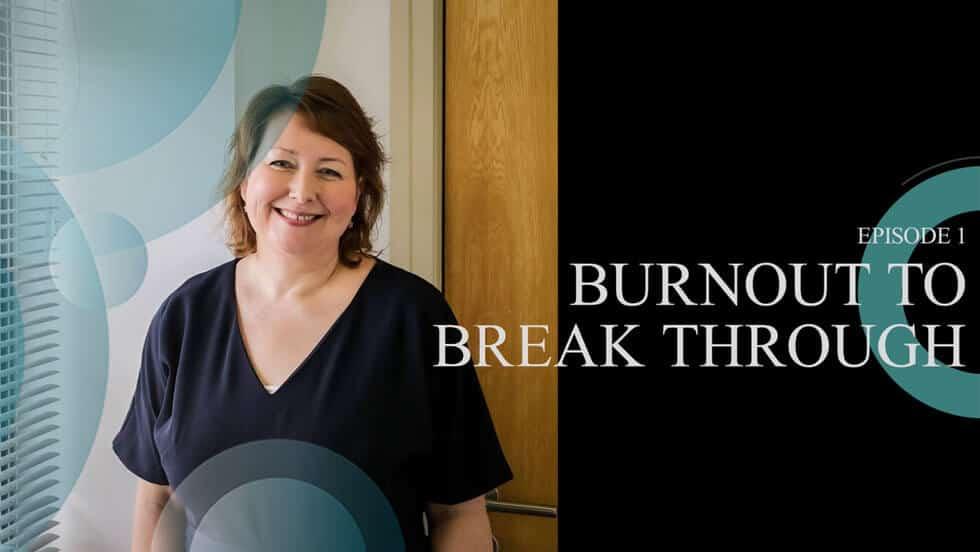 Episode One – Burnout to Breakthrough